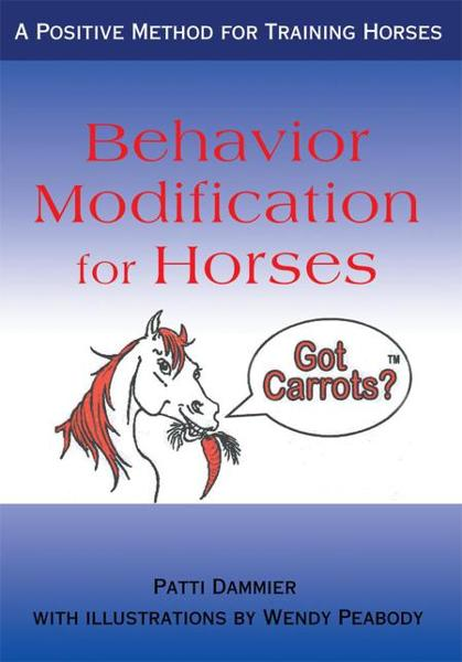 Behavior Modification for Horses By: Patti Dammier