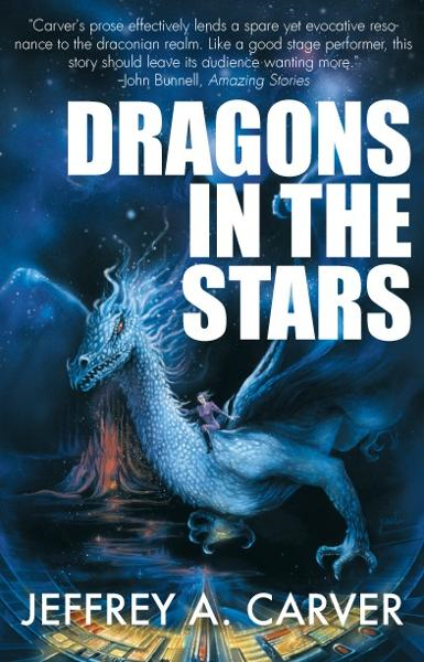 Dragons in the Stars By: Jeffrey A. Carver