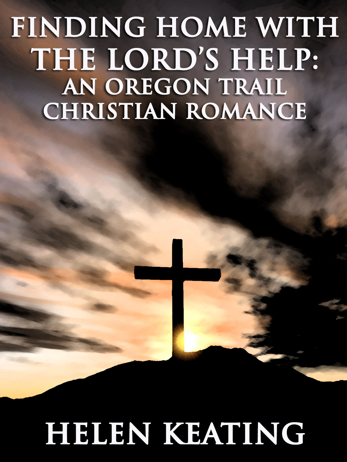 Finding Home With The Lords Help: An Oregon Trail Christian Romance Short Story