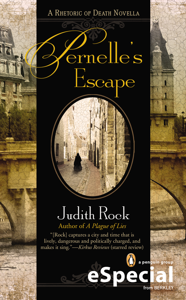 Pernelle's Escape By: Judith Rock