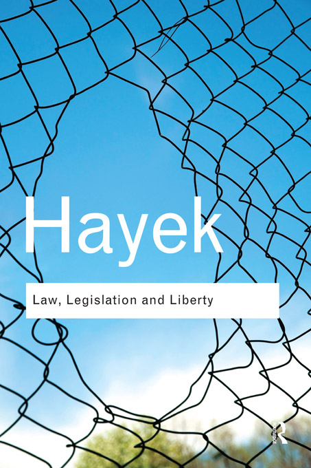 Law, Legislation and Liberty By: F. A. Hayek