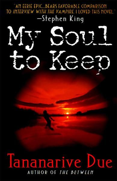 My Soul to Keep By: Tananarive Due