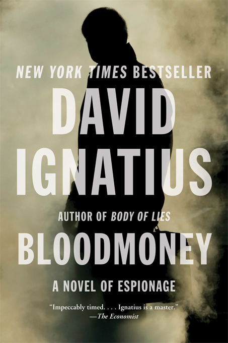Bloodmoney: A Novel of Espionage By: David Ignatius