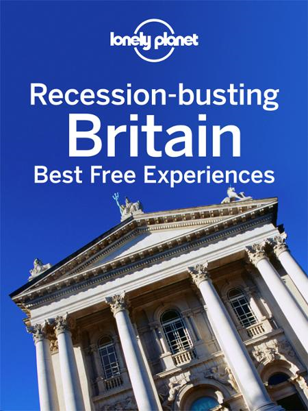 Recession-busting Britain By: Lonely Planet