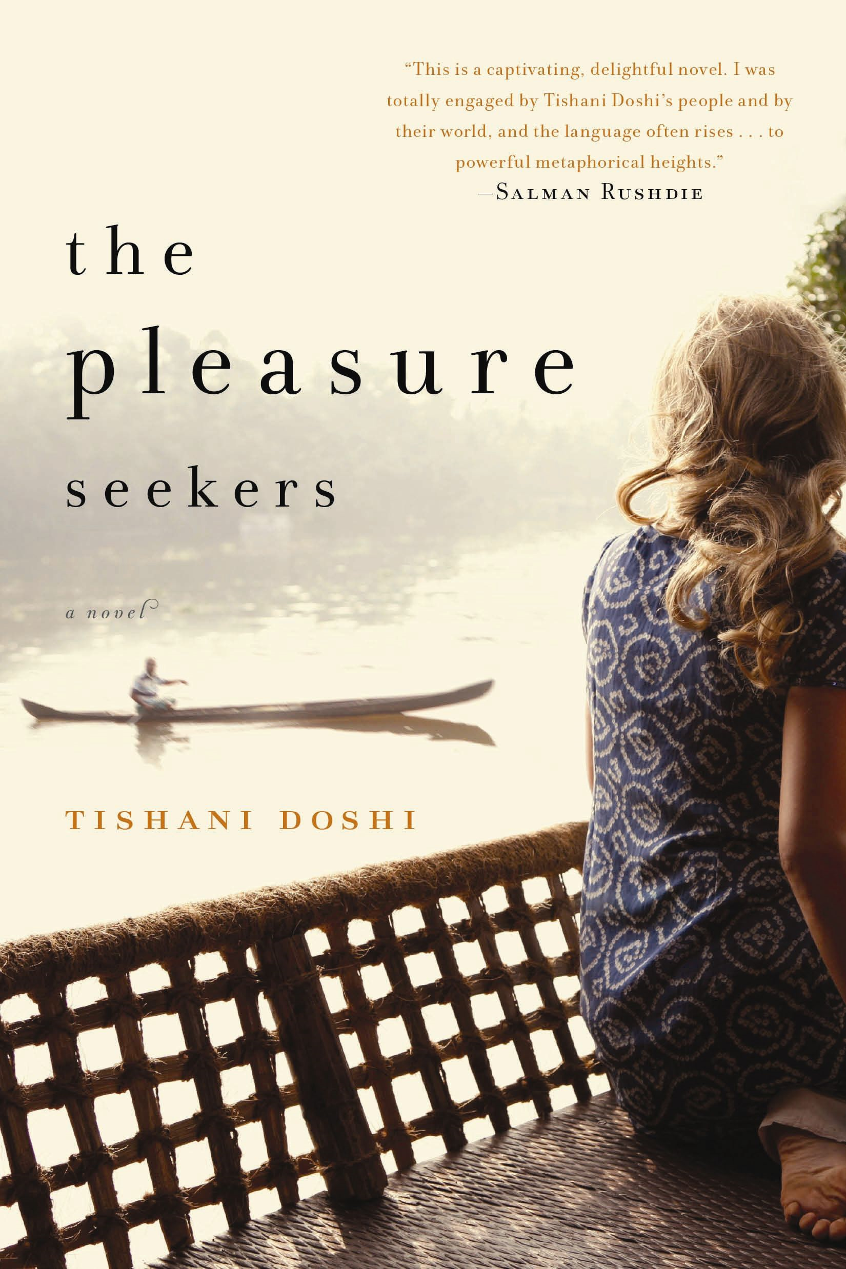The Pleasure Seekers: A Novel By: Tishani Doshi