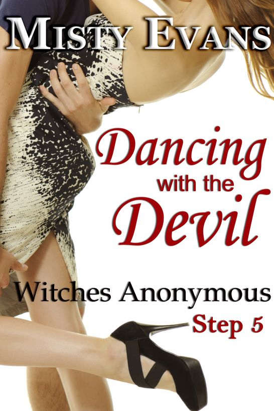 Dancing With the Devil, Witches Anonymous Step 5