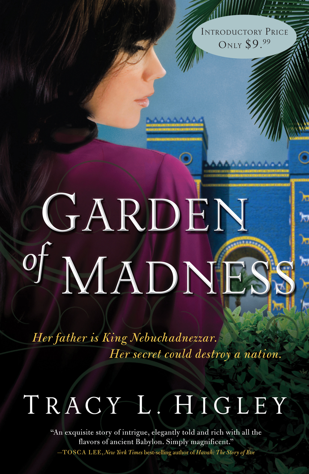 Garden of Madness By: Tracy L. Higley