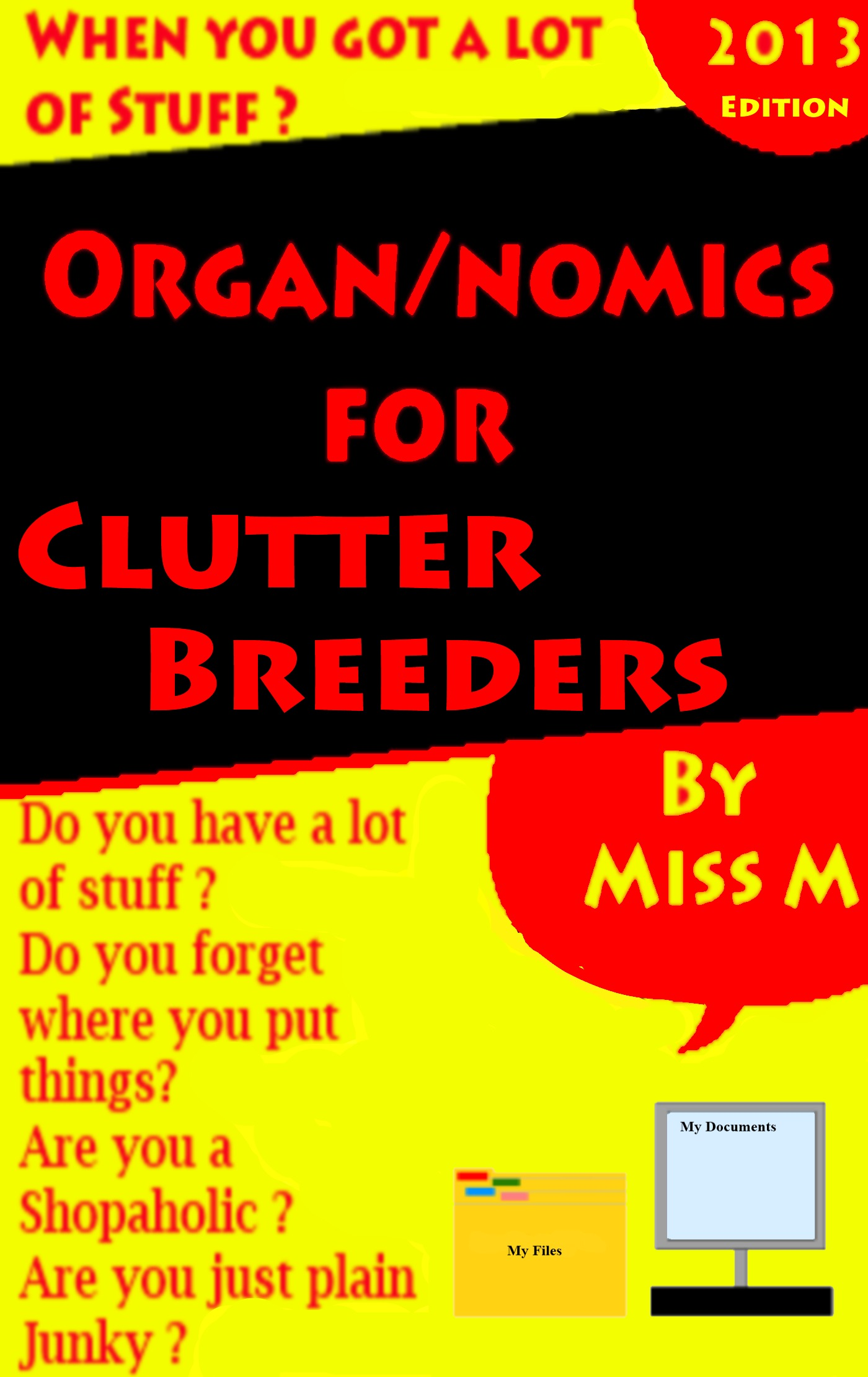 Organ/Nomics For Clutter Breeders