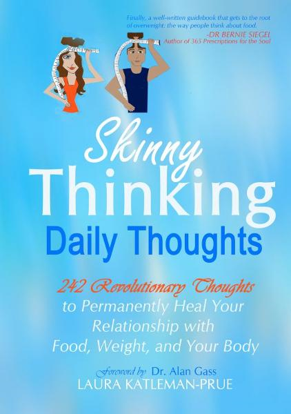 Skinny Thinking Daily Thoughts By: Laura Katleman