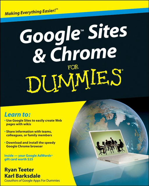 Google Sites and Chrome For Dummies By: Karl Barksdale,Ryan Teeter