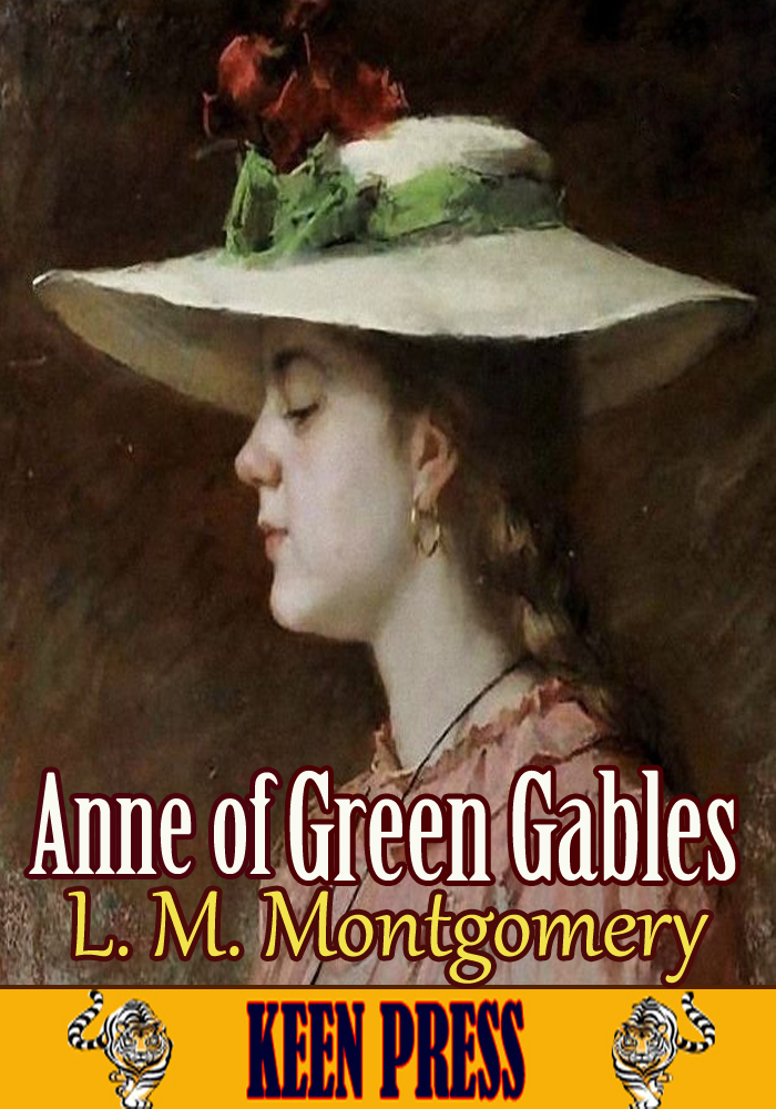 Anne of Green Gables By: Lucy Maud Montgomery