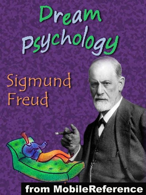 Dream Psychology: Psychoanalysis For Beginners  (Mobi Classics)