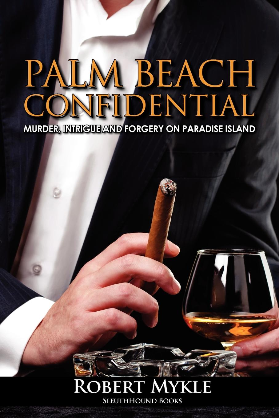 Palm Beach Confidential By: Robert Mykle