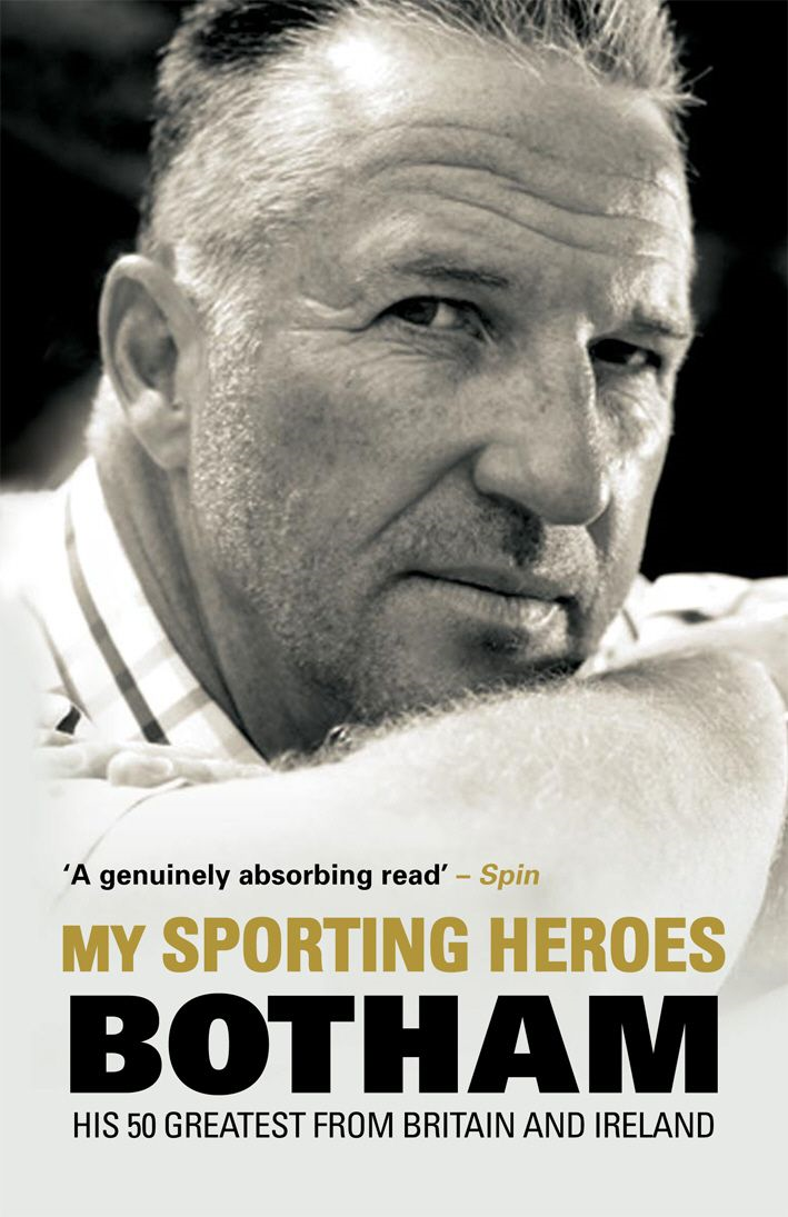 My Sporting Heroes His 50 Greatest from Britain and Ireland