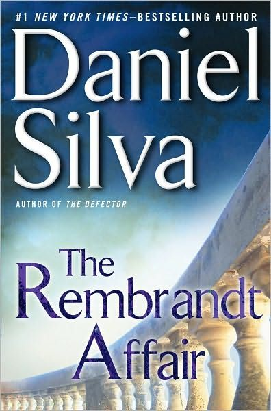 The Rembrandt Affair By: Daniel Silva