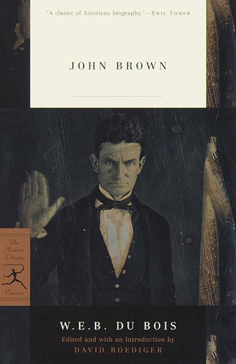 John Brown By: W.E.B. Du Bois