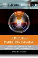 download Computed Radiation Imaging: Physics and Mathematics of Forward and Inverse Problems book