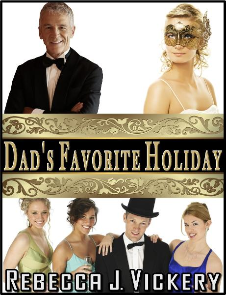 Dad's Favorite Holiday By: Rebecca J. Vickery