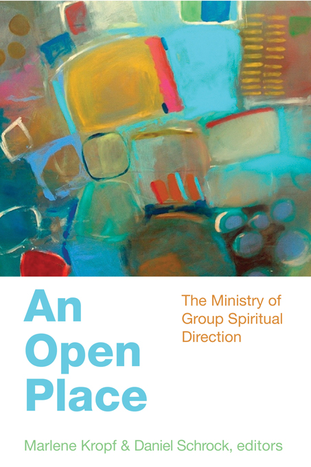 An Open Place: The Ministry of Group Spiritual Direction
