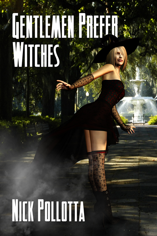 Gentlemen Prefer Witches By: Nick Pollotta