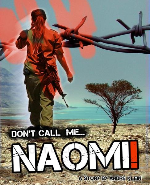 Don't Call Me Naomi: A Middle East Short Story