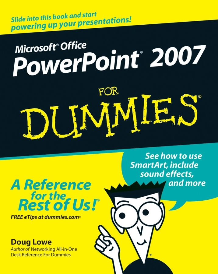 PowerPoint 2007 For Dummies By: Doug Lowe