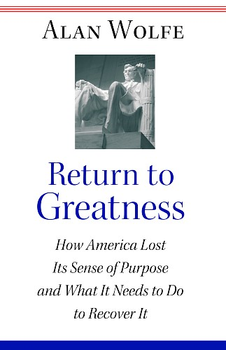 Return to Greatness By: Alan Wolfe