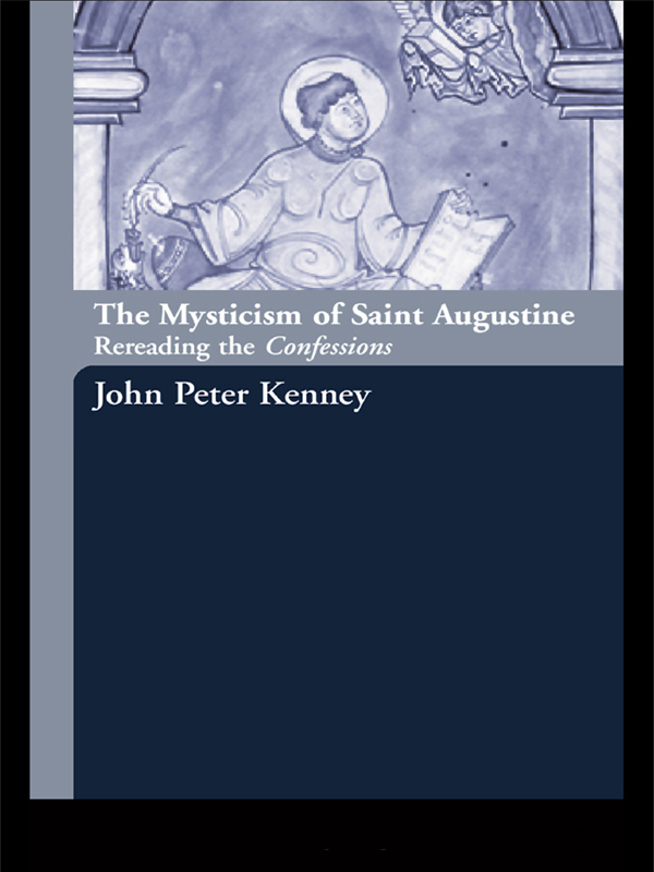 The Mysticism of Saint Augustine Re-Reading the Confessions
