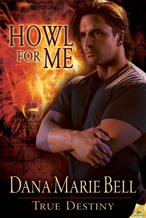 Howl for Me By: Dana Marie Bell
