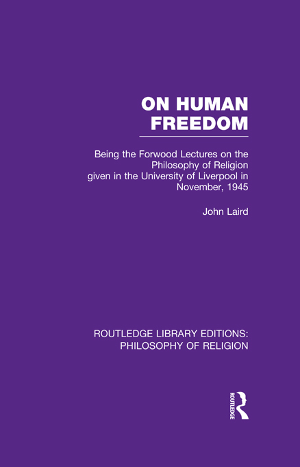 On Human Freedom Being the Forwood Lectures on the Philosophy of Religion given in the University of Liverpool in November,  1945