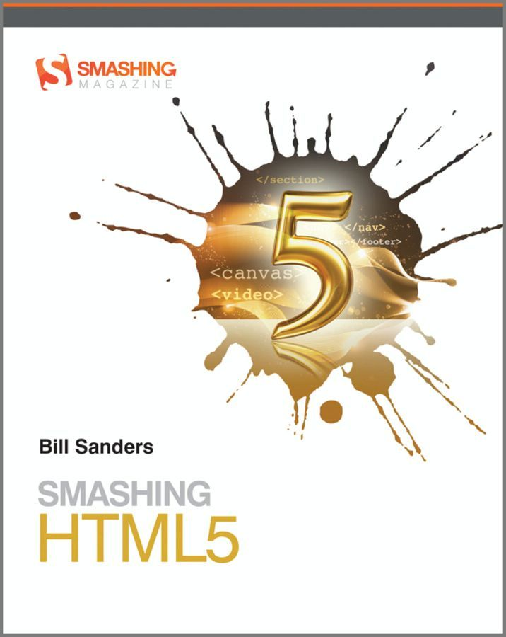 Smashing HTML5 By: Bill Sanders