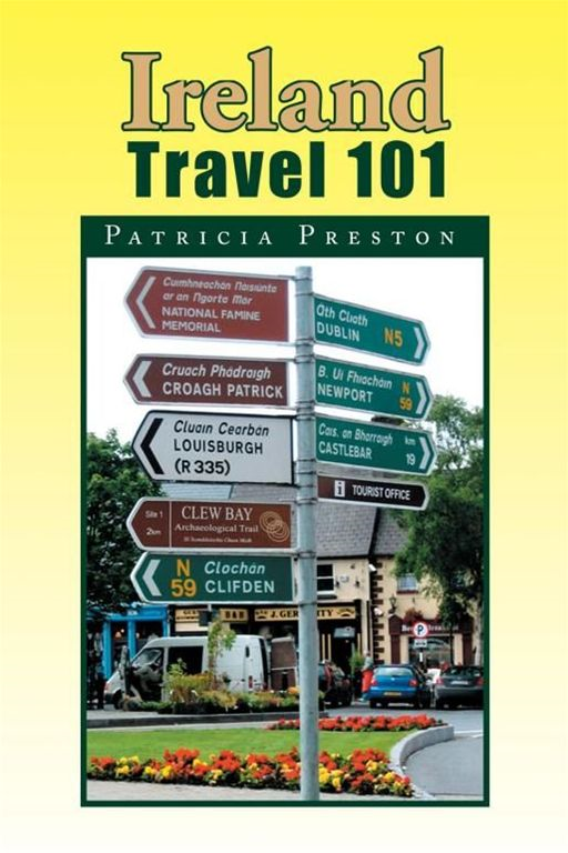 Ireland Travel 101 By: Patricia Preston