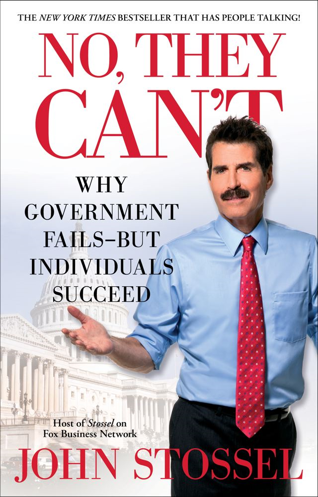 No, They Can't By: John Stossel