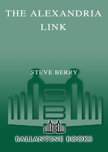 The Alexandria Link By: Steve Berry