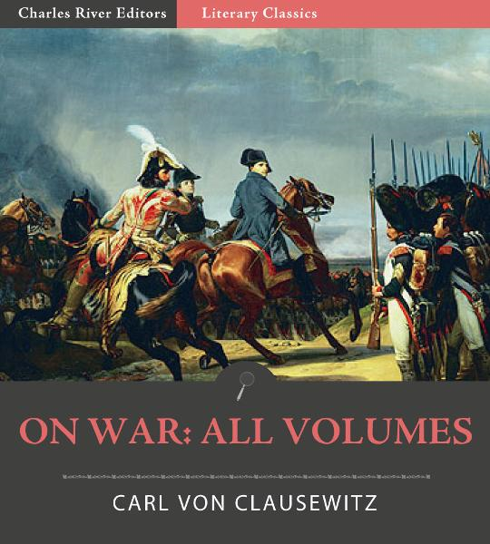 On War: All Volumes (Illustrated Edition)