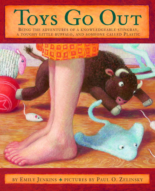Toys Go Out By: Emily Jenkins,Paul Zelinsky