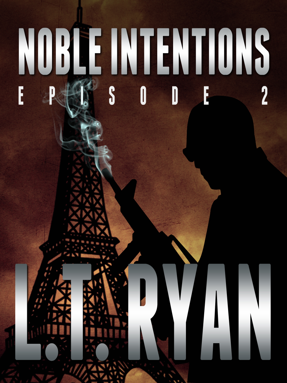 Noble Intentions: Episode 2 By: L.T. Ryan