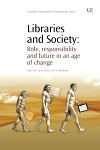 Libraries and Society Role,  Responsibility and Future in an Age of Change