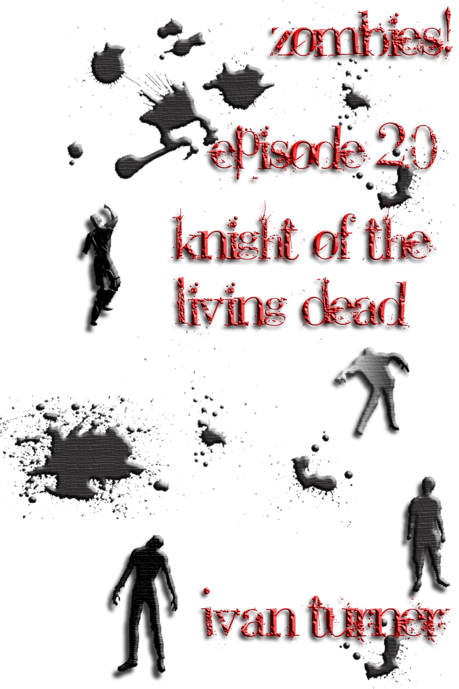 Zombies! Episode 2.0: Knight of the Living Dead