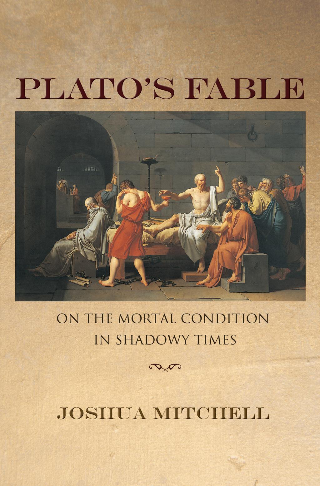 Plato's Fable By: Joshua Mitchell