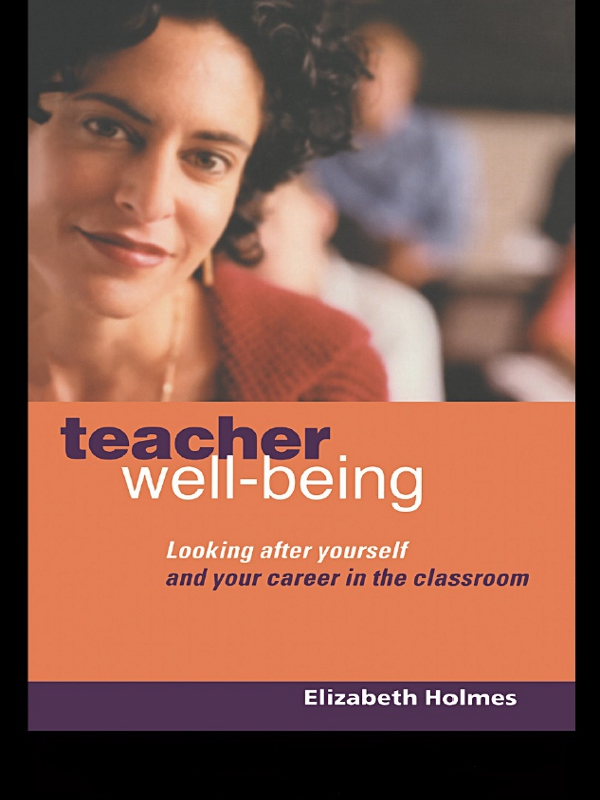Teacher Well-Being By: Elizabeth Holmes