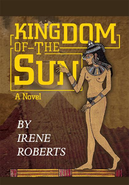 Kingdom of the Sun By: Irene Roberts