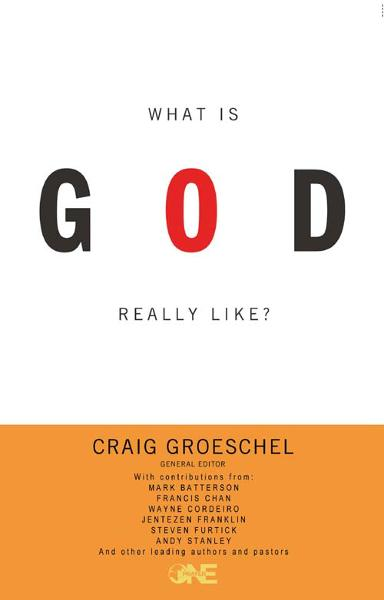 What Is God Really Like? By: Craig   Groeschel