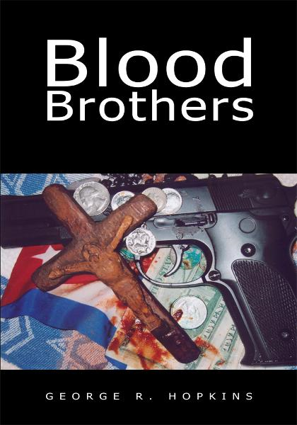 Blood Brothers By: George R. Hopkins