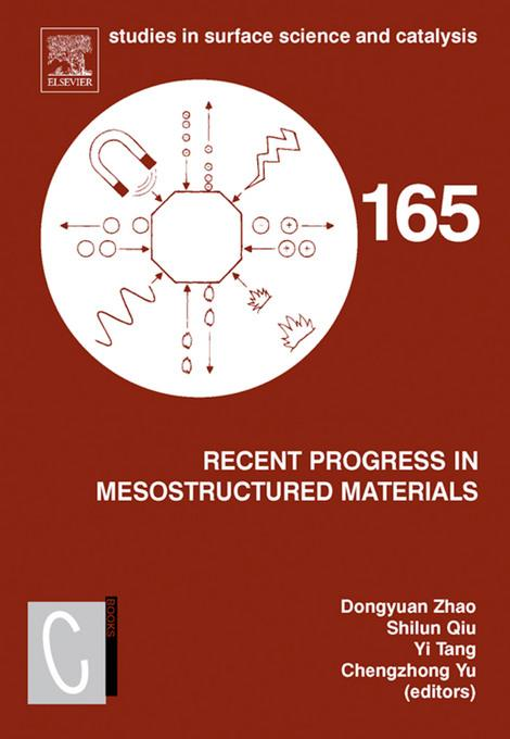 Recent Progress in Mesostructured Materials: Proceedings of the 5th International Mesostructured Materials Symposium (IMMS 2006) Shanghai, China, Augu