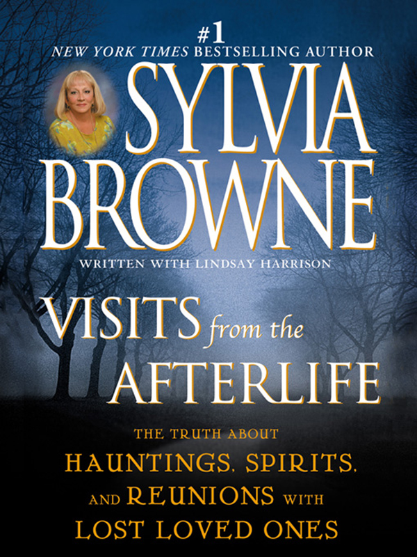 Visits from the Afterlife By: Sylvia Browne