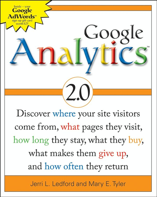 Google Analytics 2.0 By: Jerri L. Ledford,Mary E. Tyler