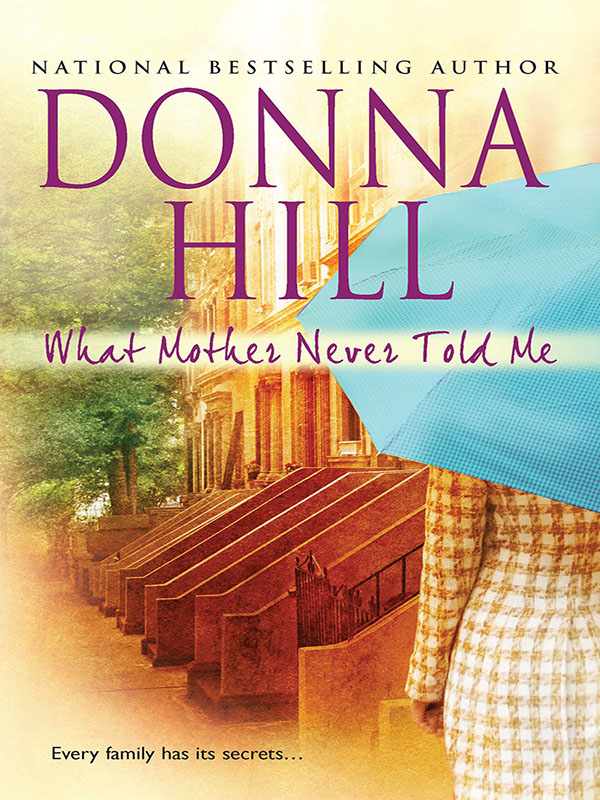 What Mother Never Told Me By: Donna Hill