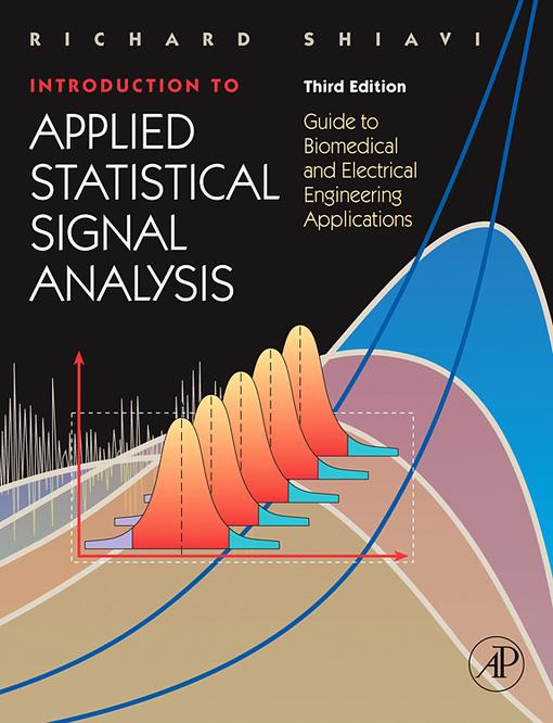 Introduction to Applied Statistical Signal Analysis: Guide to Biomedical and Electrical Engineering Applications