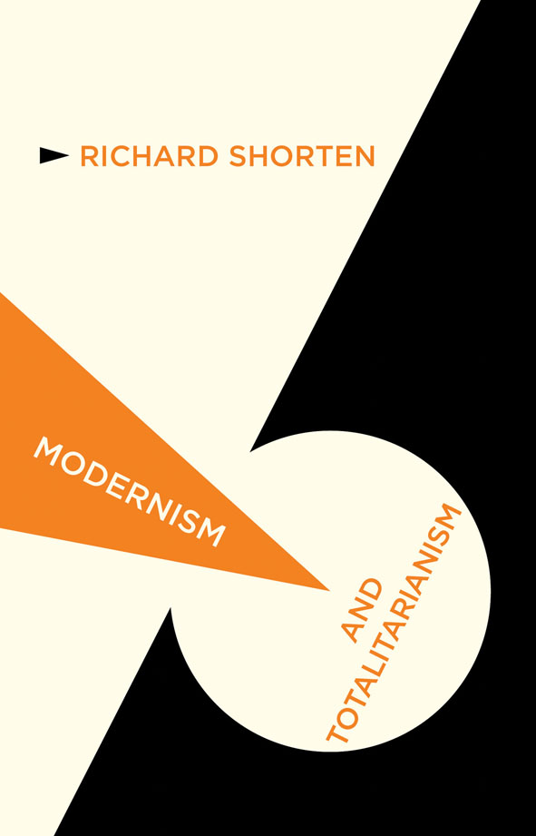 Modernism and Totalitarianism Rethinking the Intellectual Sources of Nazism and Stalinism,  1945 to the Present